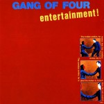 Entertainment! / GANG OF FOUR