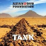 TANK / ASIAN DUB FOUNDATION