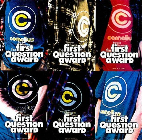 Cornelius / THE FIRST QUESTION AWARD