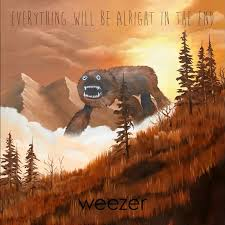 WEEZER / EVERYTHING WILL BE ALRIGHT IN THE END