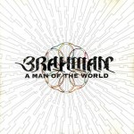 A MAN OF THE WORLD / BRAHMAN