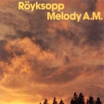 Melody A.M. / Royksopp